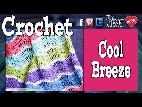 [Free Pattern + Video] Make This Amazing Baby Blankets: Cool Breeze Baby Blanket