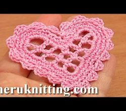 [Video Tutoria] How To Make A Very Beautiful And Easy Lacy Crochet Heart