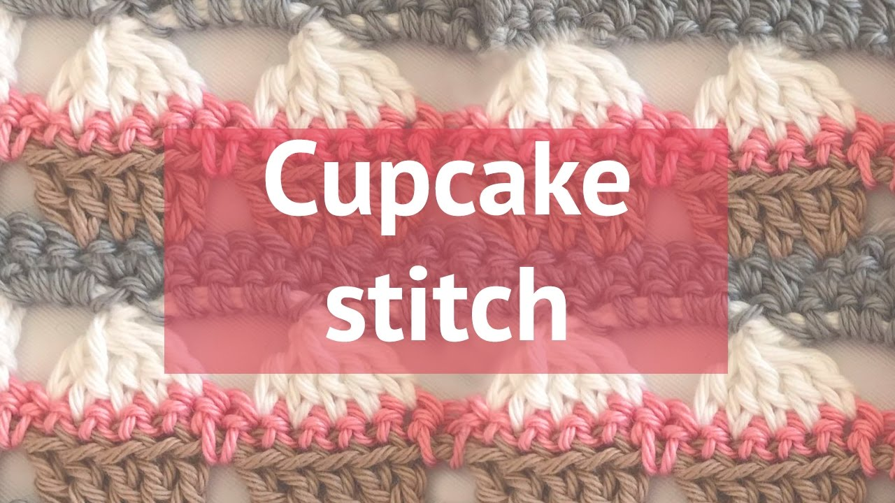 Video Tutorial Learn A New Crochet Stitch The Cupcake