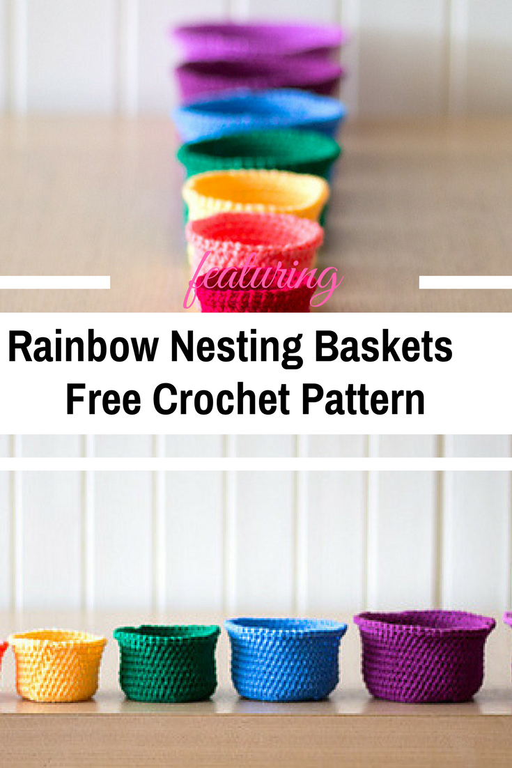 Set Of Seven Rainbow Nesting Baskets Different Sizes Free Crochet Patterns