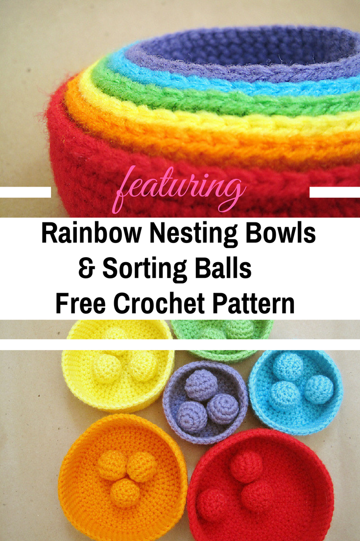 Rainbow Nesting Bowls & Sorting Balls Free Crochet Patterns