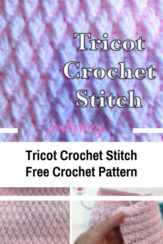 Learn A New Crochet Stitch: Beautiful Tricot Crochet Stitch