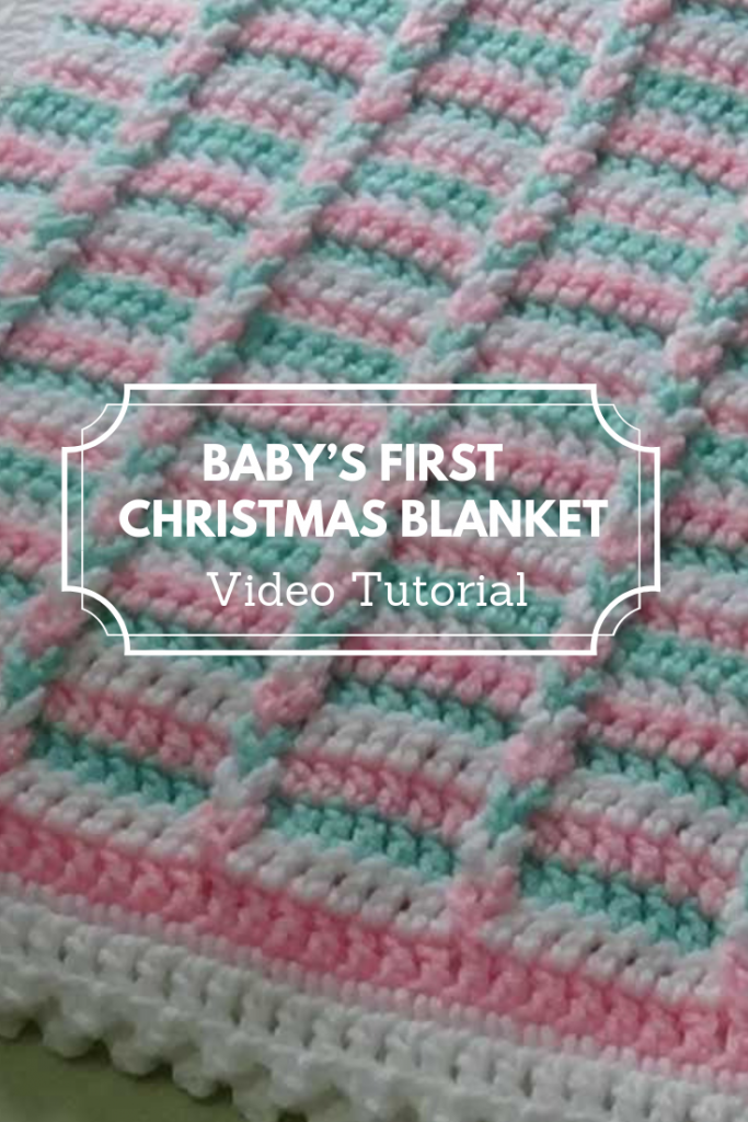 [Video Tutorial] Easy To Crochet Baby's First Christmas Blanket