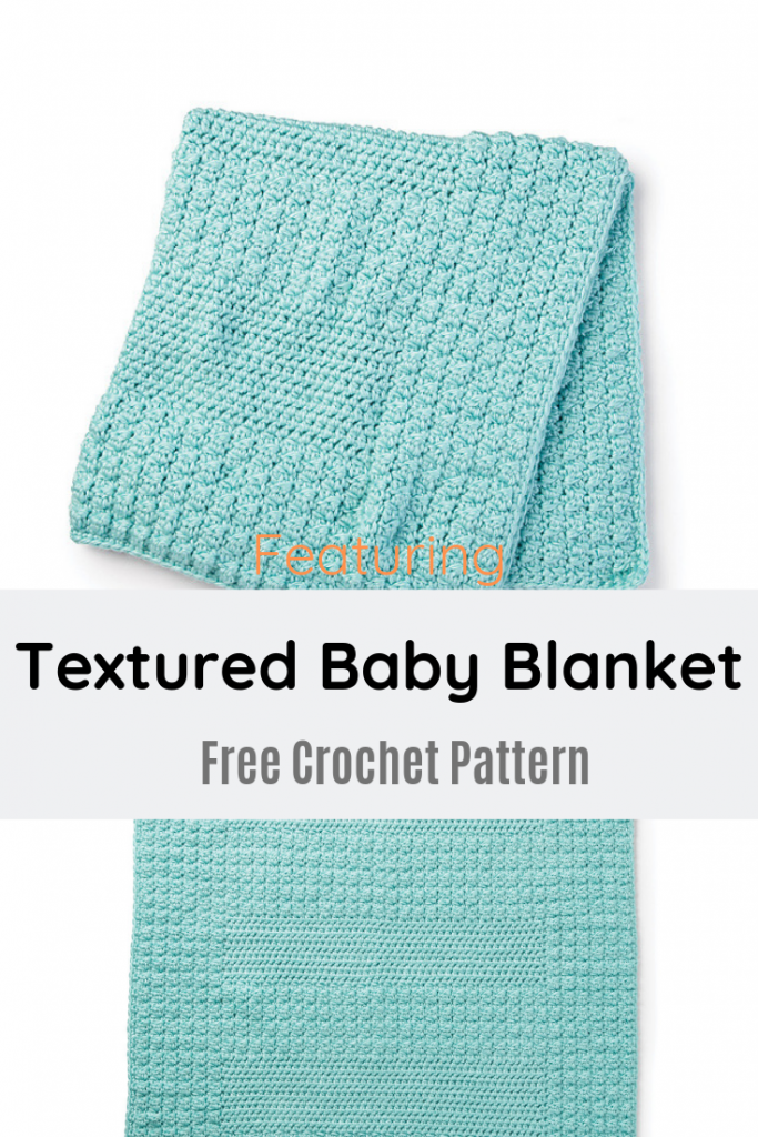 Sweet Textured Baby Blanket Crochet Pattern For A Little One
