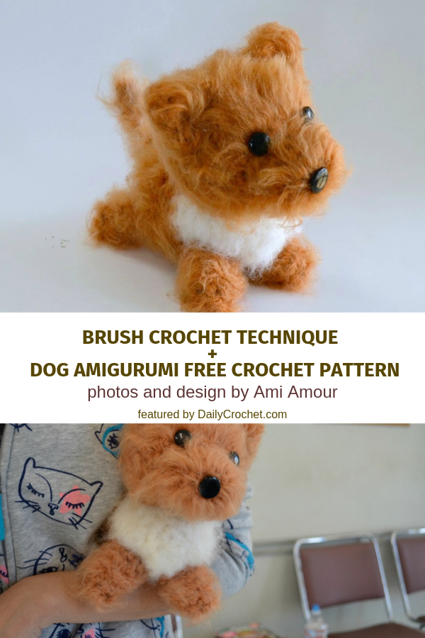 Simple Brush Crochet Technique To Make  Amigurumi Fluffy ( Adorable Dog Amigurumi Free Pattern Included)