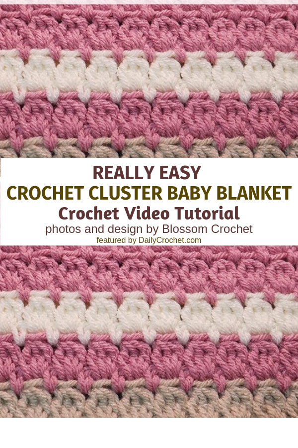 Easy Crochet Cluster Baby Blanket Video Tutorial
